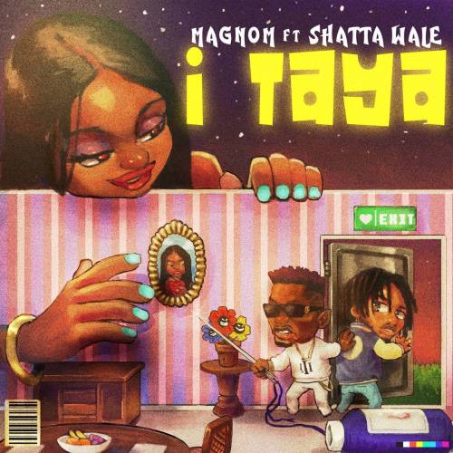 Magnom ft. Shatta Wale - I Taya