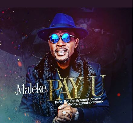 Maleke – Pay U (Prod. by FamilySound)