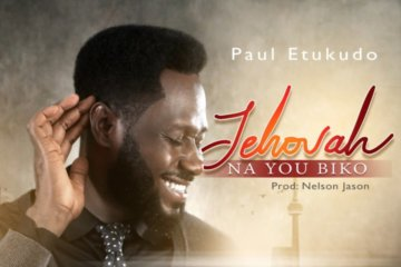 Paul Etukudo - Jehovah Na You Biko