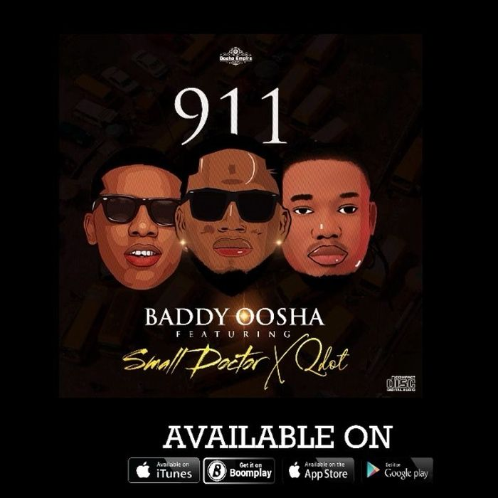 Baddy Oosha - 911 ft. Small Doctor & Qdot