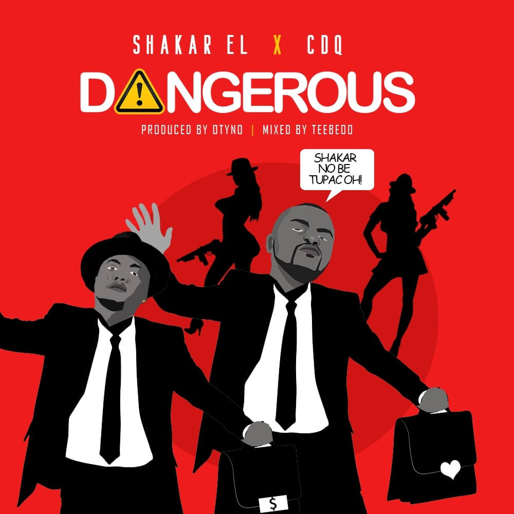 Shakar EL - Dangerous ft. CDQ