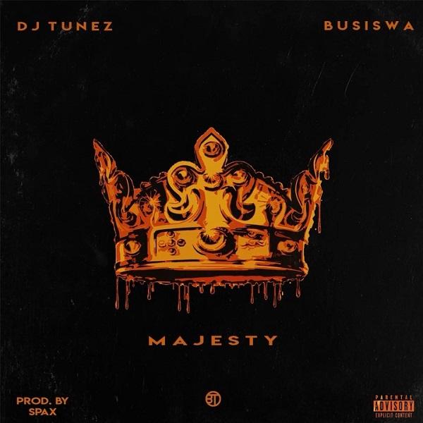 DJ Tunez - Majesty ft. Busiswa
