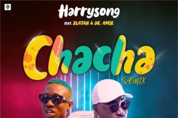 Harrysong - Chacha (Remix) ft. Zlatan