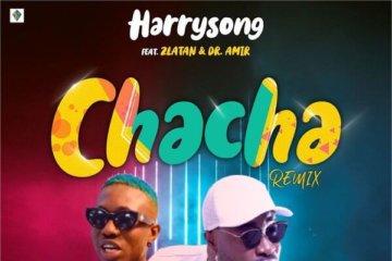 Harrysong - Chacha (Remix) ft. Zlatan