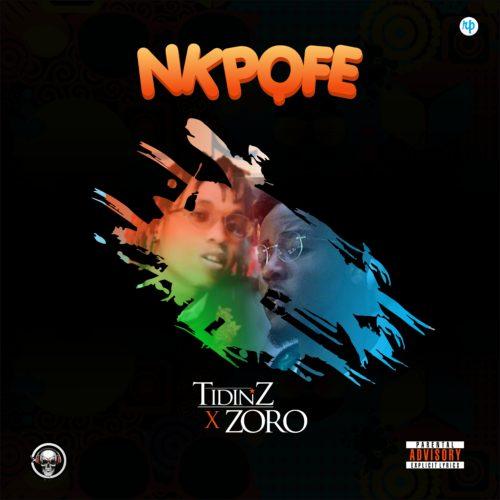 Tidinz – Nkpofe ft. Zoro
