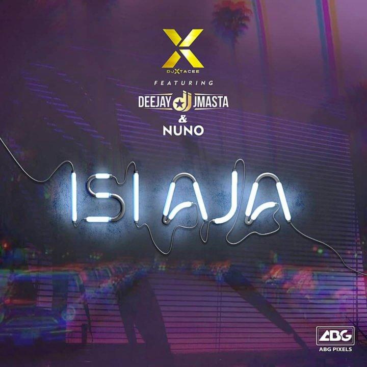 DJ Xtacee - Isiaja ft. DJ J Masta & Nuno