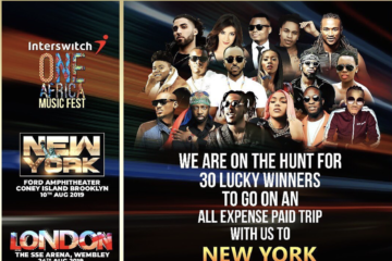Win an all expense paid trip to New York, London and Dubai, with Interswitch One Africa Music Fest 2019