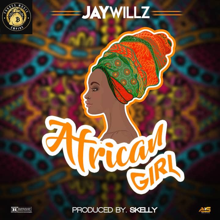 Jaywillz - African Girl (prod. Skelly)
