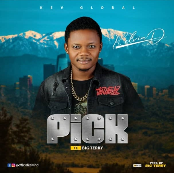 Kelvin D – Pick ft. Big Terry