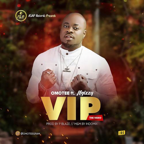VIDEO+AUDIO: OmoTee Ft. Ngizzy – VIP