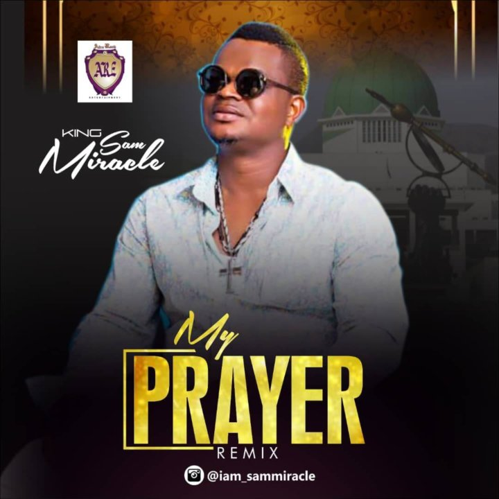Sam Miracle – My Prayer (Remix)
