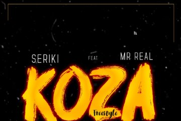 Seriki ft. Mr Real - Koza (Zaddy G'Hoe)