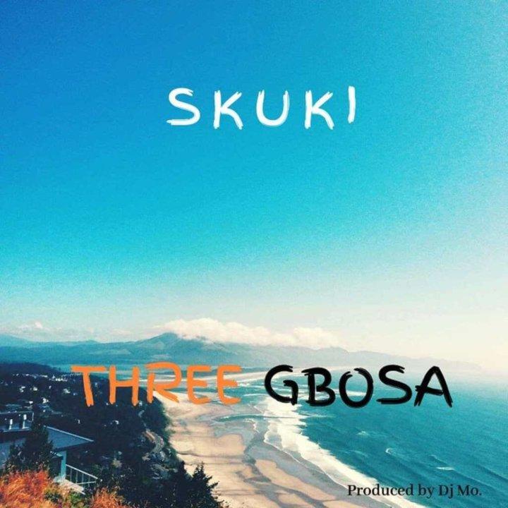 Skuki - Three Gbosa (Prod. DJ Mo)
