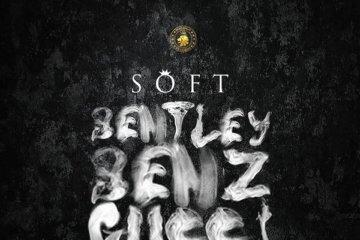 Soft - Bentley Benz & Gucci