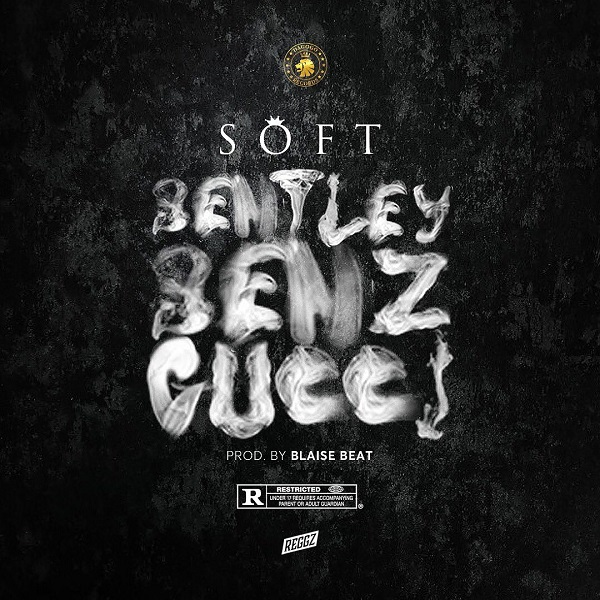 Soft - Bentley Benz & Gucci