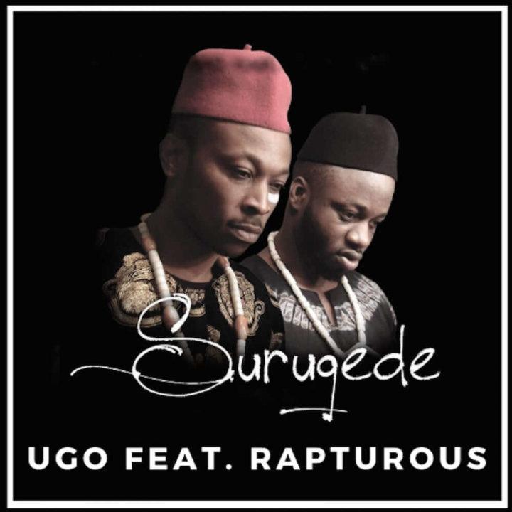 VIDEO: UGO – Surugede ft. Rapturous