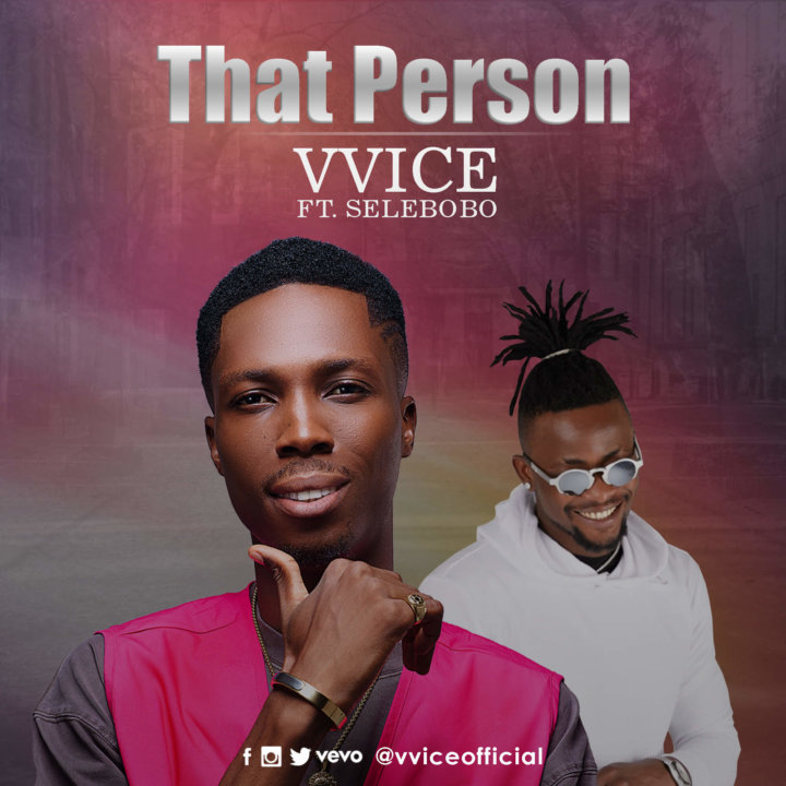 Vvice – That Person ft. Selebobo