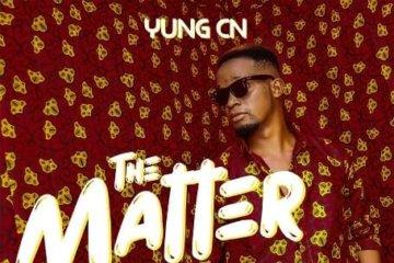 Yung CN – The Matter (Prod. Mykah)