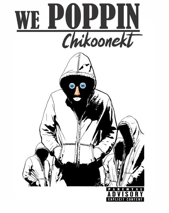 Chikoonekt – We Poppin