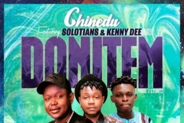 VIDEO: Chinedu Ft. Kenny Dee & Solotians - Donitem