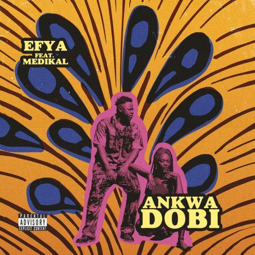 Efya ft. Medikal – Ankwadobi