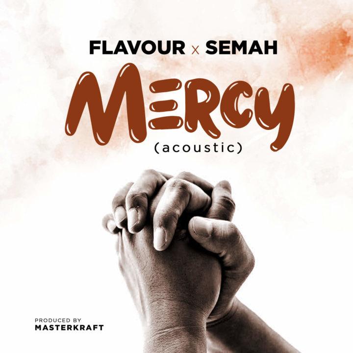 Flavour X Semah - Mercy (Acoustic)