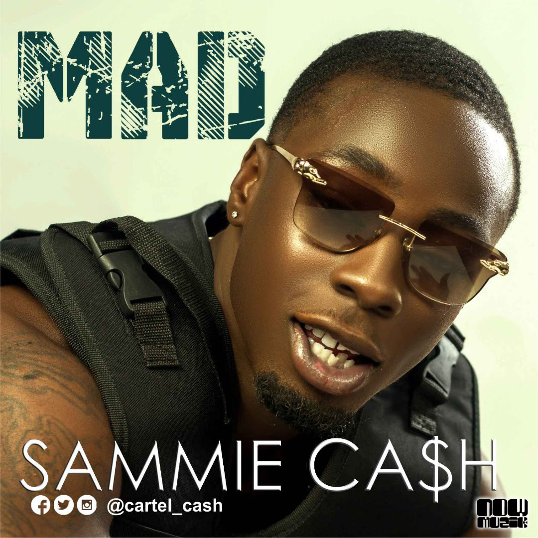 VIDEO: Sammie Ca$h – Mad