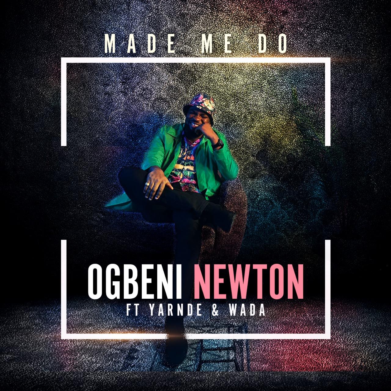 VIDEO: Ogbeni Newton – Make We Do ft. Yarnde & Wada