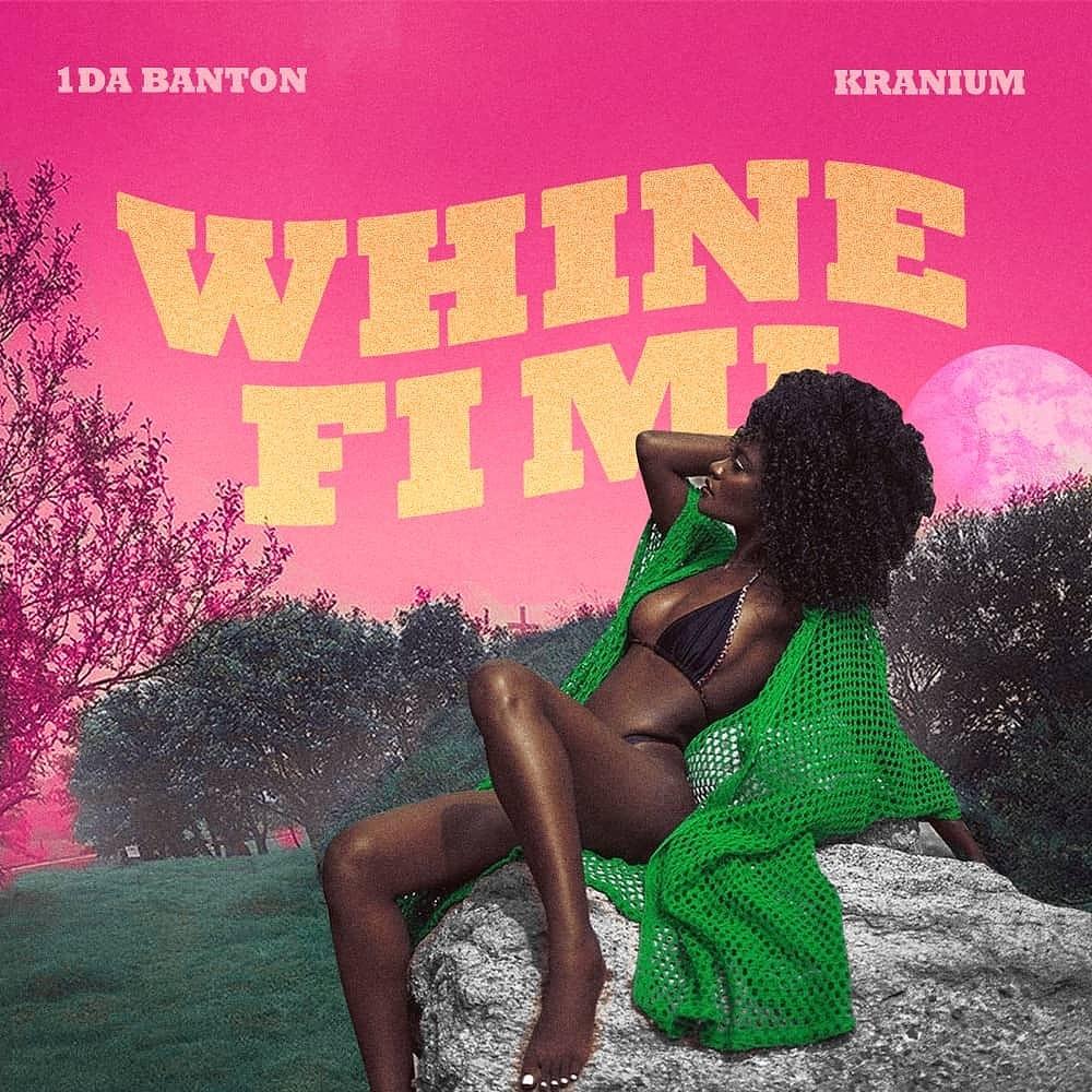 1Da x Kranium - Whine Fi Mi