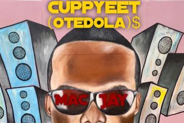 Mac Jay – Cuppyeet