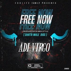 Adi Virgo - Free Now (Shatta Wale Diss)