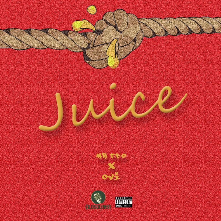 Mr CEO ft. Ovi – Juice