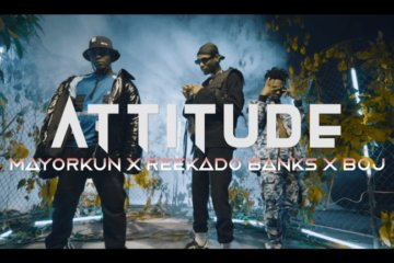 VIDEO: Attitude - Higher Your Body ft. Mayorkun, Reekado Banks & BOJ