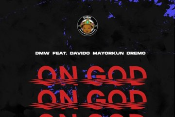 DMW - On God ft. Davido, Mayorkun & Dremo