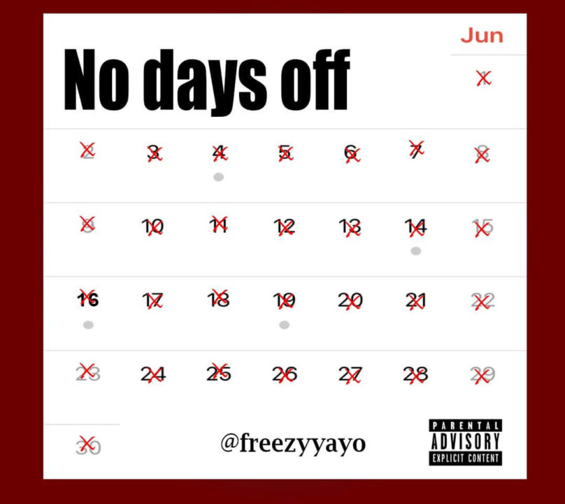 Freezy Yayo - No Dayz Off