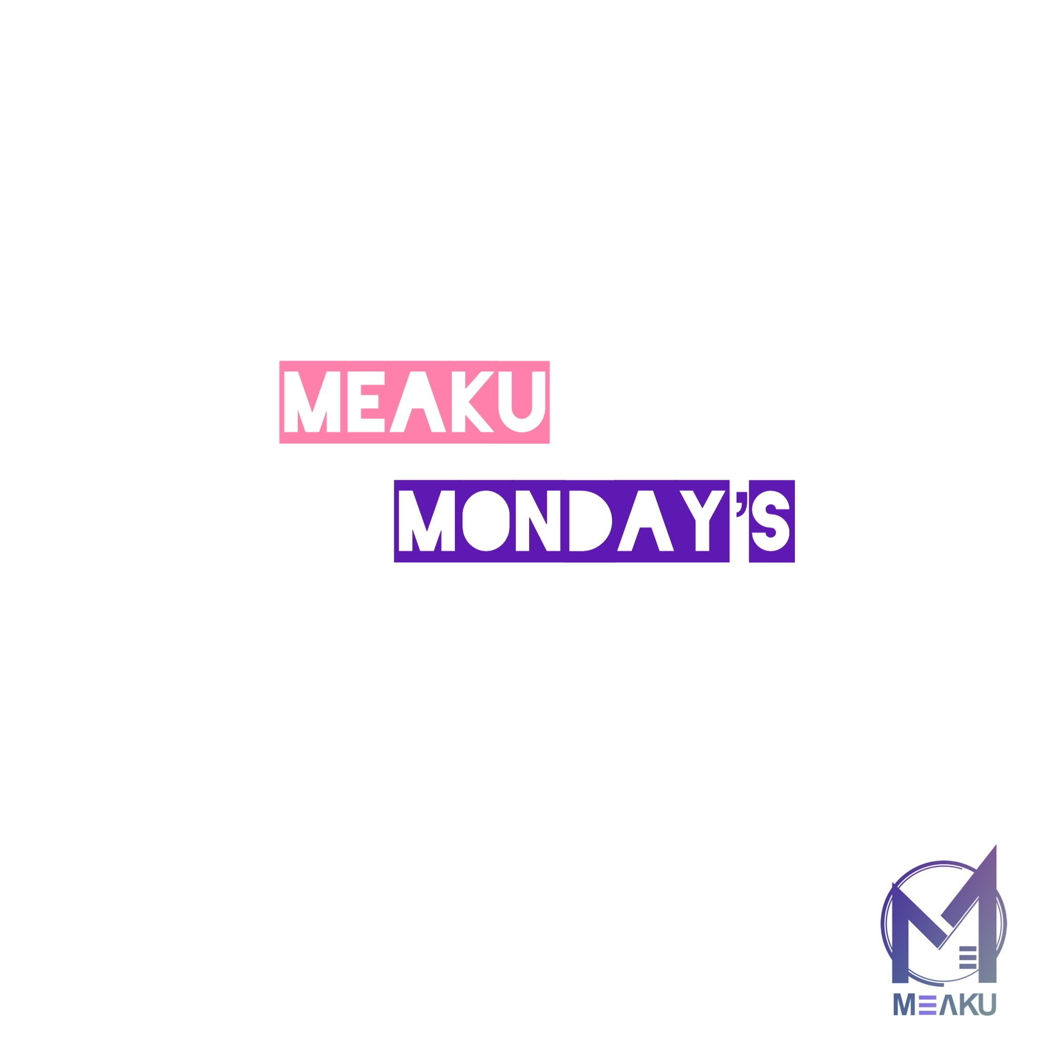 "Meaku Launches ""Meaku Mondays"" 
