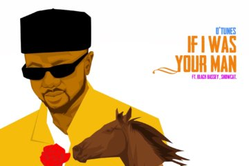D'Tunes ft. Black Bassey x Showcat - If I Was Your Man