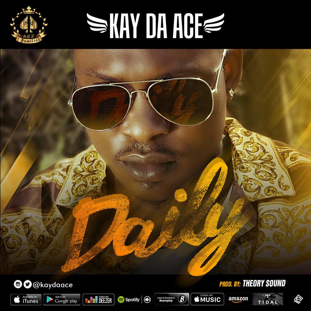 Kay Da Ace – Daily