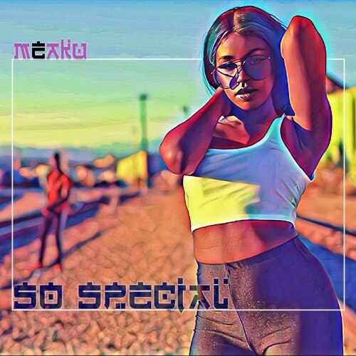 VIDEO: Meaku - So Special