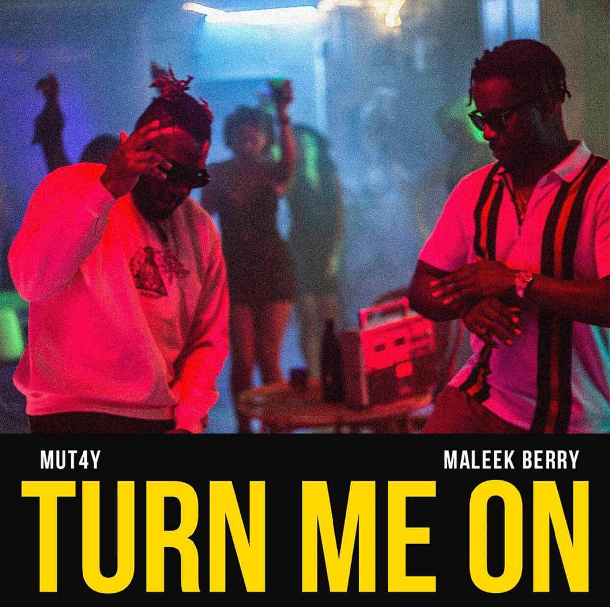 Mut4y - Turn Me On ft. Maleek Berry