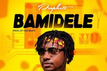 Prophett - Bamidele (Prod. Oge Beats)