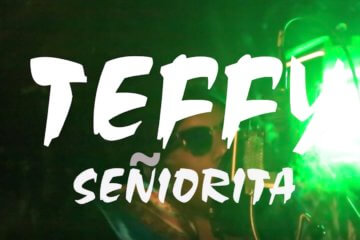 VIDEO: Teffy - Senorita