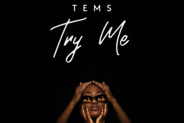 Tems Sets The Record Straight In New Single, 'Try Me' [DOWNLOAD NOW]