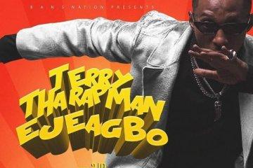 Terry Tha Rapman - Ejeagbo