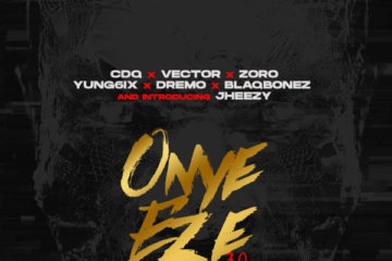 CDQ - Onye Eze 3.0 (Cypher) ft. Vector, Zoro, Yung6ix, Dremo, Blaqbonez & Jheezy