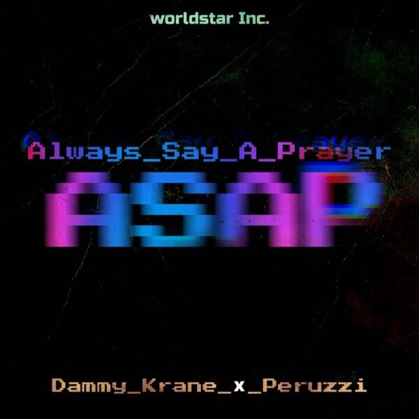 Dammy Krane ft. Peruzzi - Always Say A Prayer (ASAP)