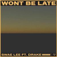 Swae Lee X Drake X Tekno - Won't Be Late
