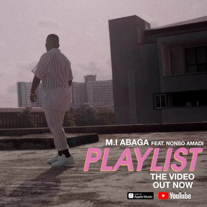 VIDEO: M.I Abaga - Playlist ft. Nonso Amadi