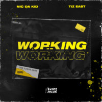 Bayoz Muzik ft. Nic Da Kid & TiZ East - Working