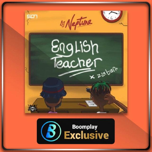 DJ Neptune X Zlatan - English Teacher